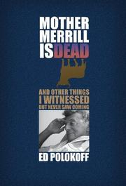 Mother Merrill is Dead by Ed Polokoff