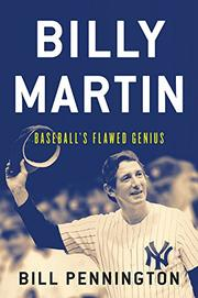 BILLY MARTIN by Bill Pennington