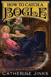 HOW TO CATCH A BOGLE by Catherine Jinks
