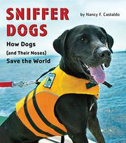 SNIFFER DOGS by Nancy F. Castaldo