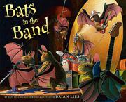 BATS IN THE BAND by Brian Lies