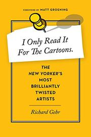 I ONLY READ IT FOR THE CARTOONS by Richard Gehr