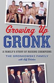 GROWING UP GRONK by Gronkowski Family