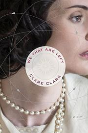 WE THAT ARE LEFT by Clare Clark