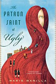 THE PATRON SAINT OF UGLY by Marie Manilla