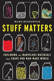 STUFF MATTERS by Mark Miodownik