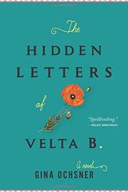 THE HIDDEN LETTERS OF VELTA B. by Gina Ochsner