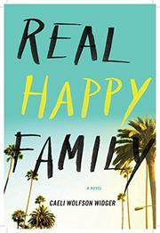 REAL HAPPY FAMILY by Caeli Wolfson Widger