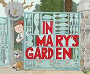 IN MARY'S GARDEN by Carson Kügler