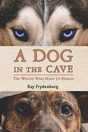 A DOG IN THE CAVE by Kay Frydenborg