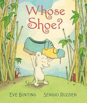 WHOSE SHOE? by Eve Bunting
