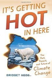 IT'S GETTING HOT IN HERE by Bridget Heos