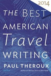 THE BEST AMERICAN TRAVEL WRITING 2014 by Paul Theroux