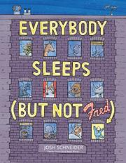 EVERYBODY SLEEPS (BUT NOT FRED) by Josh Schneider
