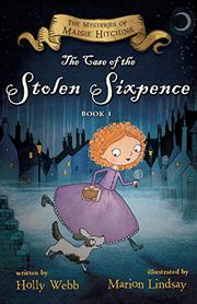 THE CASE OF THE STOLEN SIXPENCE by Holly Webb