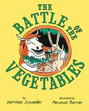 THE BATTLE OF THE VEGETABLES by Matthieu Sylvander