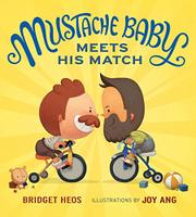 MUSTACHE BABY MEETS HIS MATCH by Bridget Heos