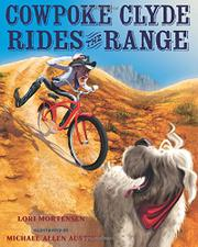 COWPOKE CLYDE RIDES THE RANGE by Lori Mortensen
