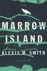 MARROW ISLAND by Alexis M. Smith