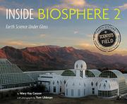 INSIDE BIOSPHERE 2 by Mary Kay Carson