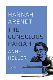 HANNAH ARENDT by Anne C. Heller