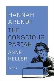 HANNAH ARENDT by Anne C. Heller