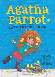AGATHA PARROT AND THE THIRTEENTH CHICKEN by Kjartan Poskitt