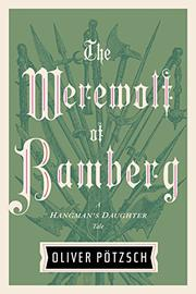 THE WEREWOLF OF BAMBERG by Oliver Pötzsch
