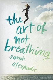 THE ART OF NOT BREATHING by Sarah Alexander