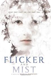 FLICKER AND MIST by Mary G. Thompson