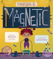 MARSHA IS MAGNETIC by Beth Ferry