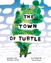 THE TOWN OF TURTLE by Michelle Cuevas