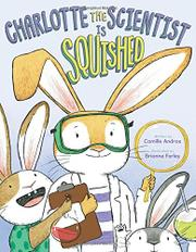 CHARLOTTE THE SCIENTIST IS SQUISHED by Camille Andros