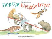 HOP UP! WRIGGLE OVER! by Elizabeth Honey
