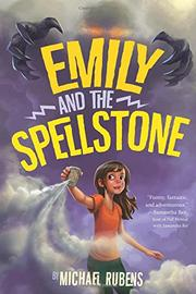 EMILY AND THE SPELLSTONE by Michael Rubens