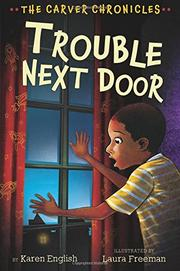 TROUBLE NEXT DOOR by Karen English