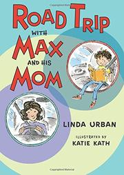 ROAD TRIP WITH MAX AND HIS MOM by Linda Urban