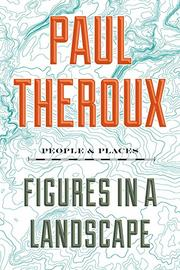 FIGURES IN A LANDSCAPE by Paul Theroux