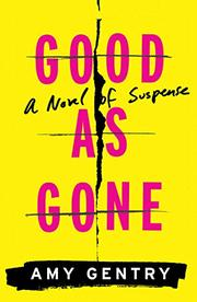 GOOD AS GONE by Amy Gentry