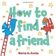HOW TO FIND A FRIEND by Maria S. Costa