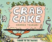 CRAB CAKE by Andrea Tsurumi