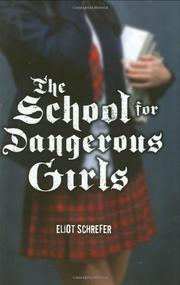 Cover art for THE SCHOOL FOR DANGEROUS GIRLS