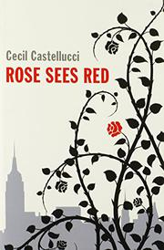 ROSE SEES RED by Cecil Castellucci