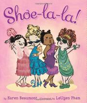 SHOE-LA-LA! by Karen Beaumont