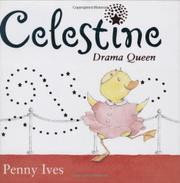 CELESTINE, DRAMA QUEEN by Penny Ives