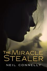 THE MIRACLE STEALER by Neil Connelly