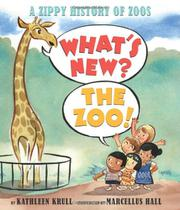 WHAT'S NEW? THE ZOO! by Kathleen Krull