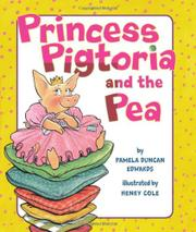 THE PRINCESS PIGTORIA AND THE PEA by Pamela Duncan Edwards