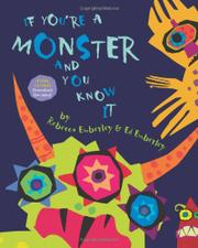 IF YOU'RE A MONSTER AND YOU KNOW IT by Rebecca Emberley