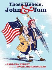 THOSE REBELS, JOHN AND TOM by Barbara Kerley